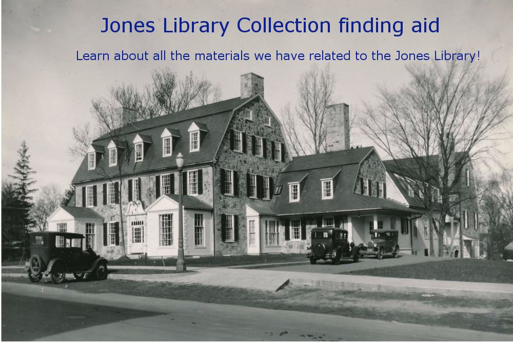 Jones Library Finding Aid is available now. Learn about all the materials we have related to the Jon