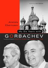 My Six Years with Gorbachev by Anatoly Chernyaev