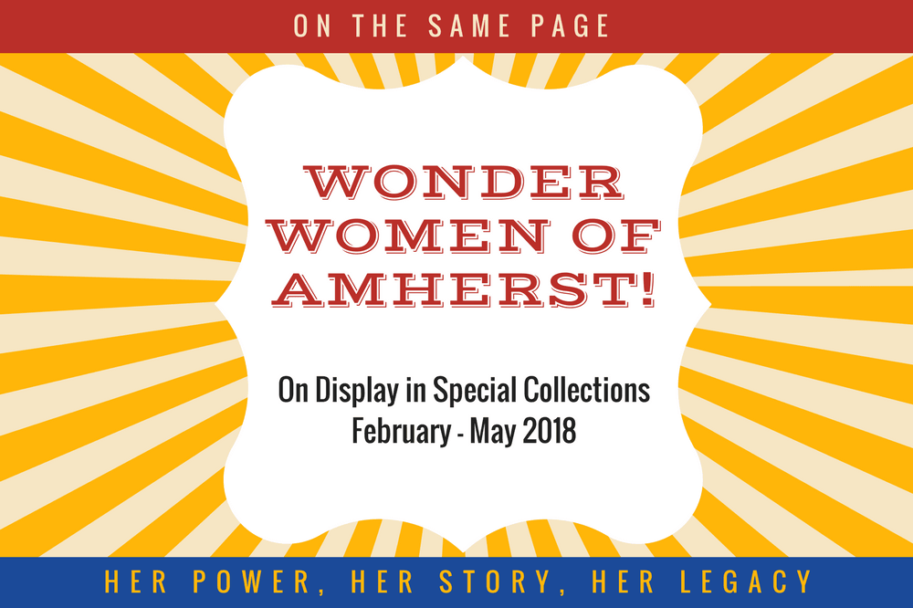 Wonder Women of Amherst exhibit on display in Special Collections, February-May 2018