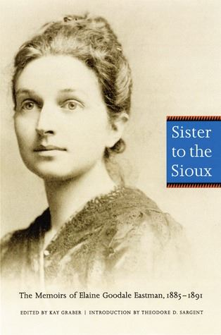 Book cover for Sister to the Sioux by Elaine Goodale Eastman