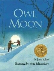 Owl Moon by Jane Yolen; illustrated by John Schoenherr