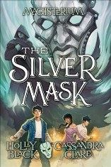The Silver Mask (with Cassandra Clare)