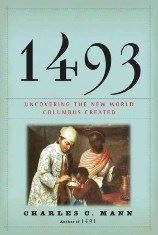 1493 - Uncovering the New World Columbus Created