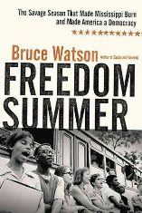Freedom Summer - The Savage Season that Made Mississippi Burn and Made America a Democracy