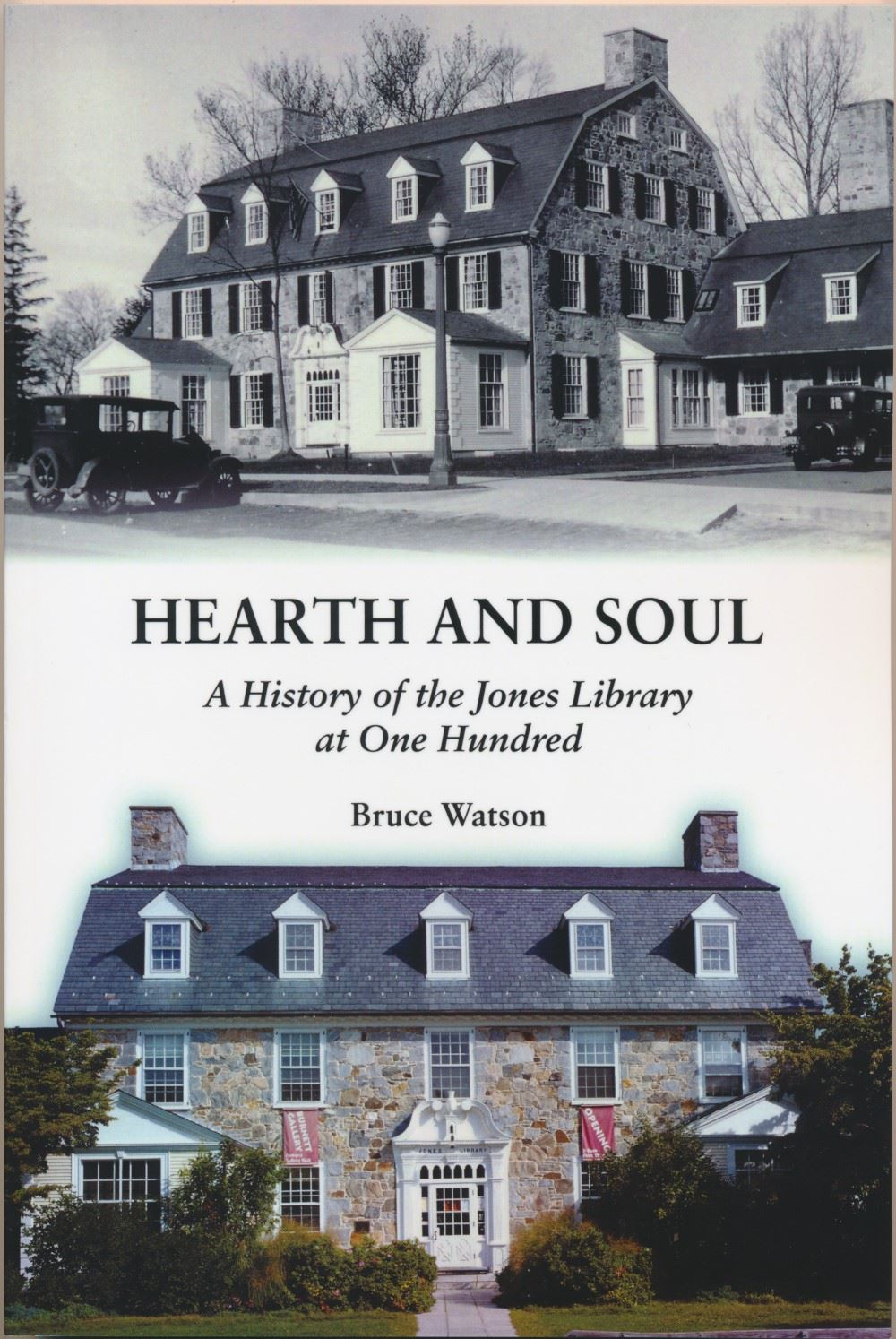 Hearth and Soul - A History of the Jones Library at 100