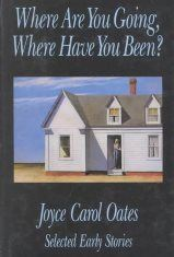 Where Are You Going? Where Have You Been? by Joyce Carol Oates