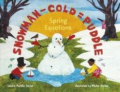 Snowman - Cold = Puddle by Laura Purdie Salas; illustrated by Micha Archer