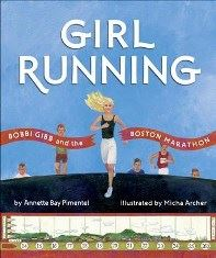 Girl Running by Annette Bay Pimentel; illustrated by Micha Archer