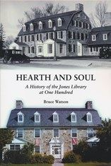 Hearth & Soul: The Jones Library at 100 by Bruce Watson ($14)