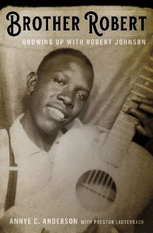 An intimate memoir by blues legend Robert Johnson's stepsister, including new details about his family, music, influences, tragic death, and musical afterlife.