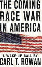 The Coming Race War in America: A Wake-Up Call by Carl T. Rowan