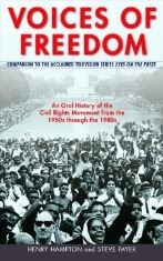 Voices of Freedom: An Oral History of the Civil Rights Movement From the 1950s Through the 1980s by Henry Hampton & Steve Fayer
