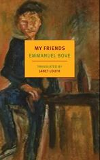 My Friends by Emmanuel Bove [not currently available in CW MARS]