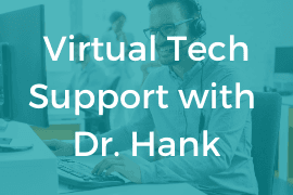 Virtual Tech Support with Dr. Hank