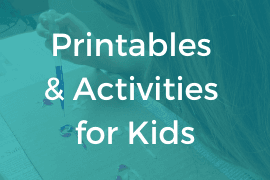 Printables & Activities for Kids