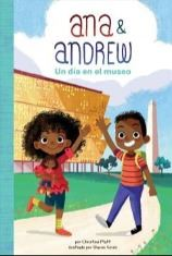Ana & Andrew - Un Dia en el Museo - A Day at the Museum