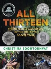 All Thirteen - The Incredible Cave Rescue of the Thai Boys Soccer Team