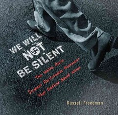 We Will Not Be Silent - The White Rose Student Resistance Movement That Defied Adolf Hitler