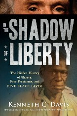 In the Shadow of Liberty - The Hidden History of Slavery, Four Presidents, and Five Black Lives